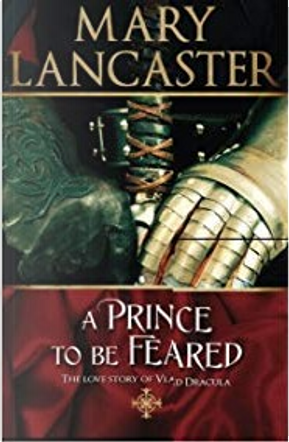 A Prince to Be Feared by Mary Lancaster
