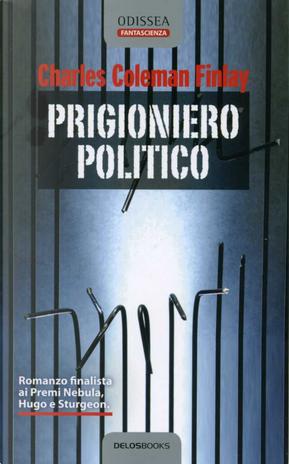 Prigioniero politico by Charles Coleman Finlay