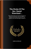 The Works of the REV. Daniel Waterland ... by Reverend Daniel Waterland