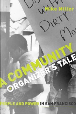 A Community Organizer's Tale by Mike Miller