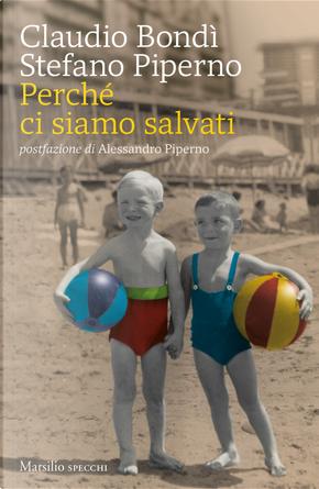 Perché ci siamo salvati by Claudio Bondì, Stefano Piperno