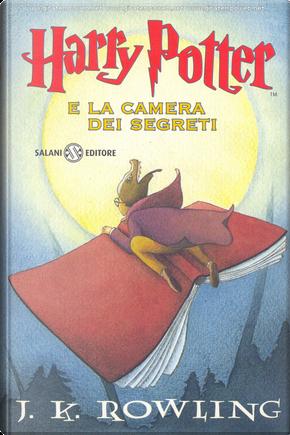 Harry Potter e la camera dei segreti by J. K. Rowling