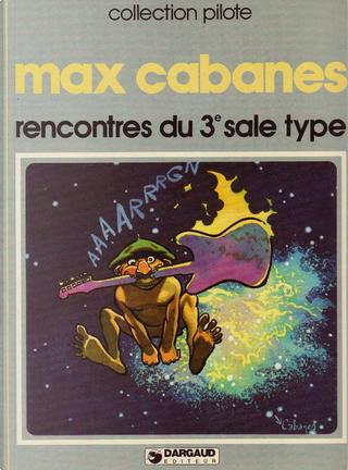 Rencontres du 3e sale type by Max Cabanes