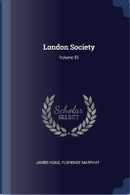 London Society; Volume 33 by James Hogg