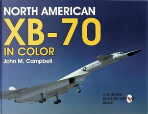North American Xb-70 Valkyrie by John M. Campbell