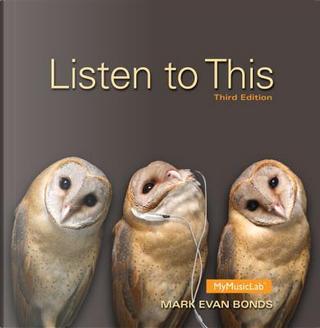 Listen to This by Mark Evan Bonds