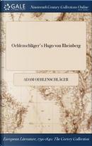 Oehlenschläger's Hugo von Rheinberg by Adam Oehlenschläger