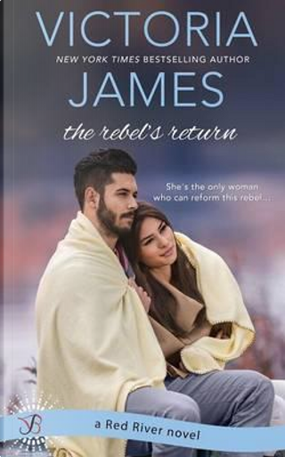 The Rebel's Return by Victoria James