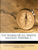 The Works of G.J. Whyte-Melville, Volume 7... by G J Whyte-Melville