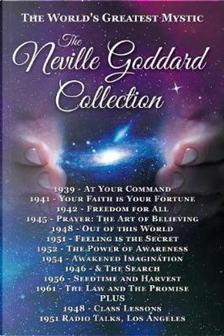The Neville Goddard Collection (Paperback) by Neville Goddard