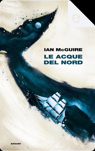 Le acque del Nord by Ian McGuire