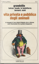 Scene della vita privata e pubblica degli animali by E. De La Bedollierre, Honore de Balzac, L. Baude, P. Bernard, P. J. Shahl
