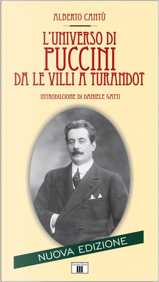 L'universo di Puccini da «Le Villi» a «Turandot» by Alberto Cantù