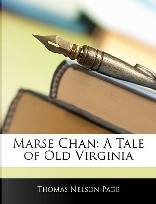 Marse Chan by Thomas Nelson Page