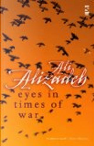 Eyes in Times of War by Ali Alizadeh