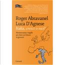 Italia, cresci o esci! by Luca D'Agnese, Roger Abravanel