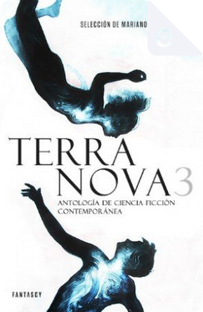 Terra nova 3 by China Miéville, Eduardo Vaquerizo, Ken Liu, Liu Cixin, Miguel Santander, Paolo Bacigalupi, Sofía Rhei