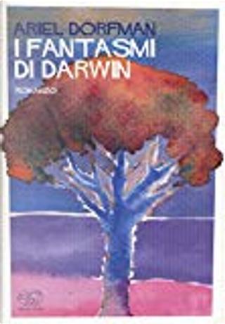 I fantasmi di Darwin by Ariel Dorfman