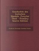 Geschichte Des Teutschen Handels. Zweyter Theil by Friedrich Christoph Jonathan Fischer