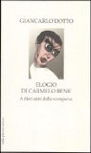 Elogio di Carmelo Bene by Giancarlo Dotto
