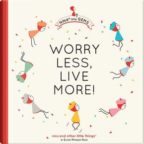 Worry Less, Live More by Eloise Morandi Nash