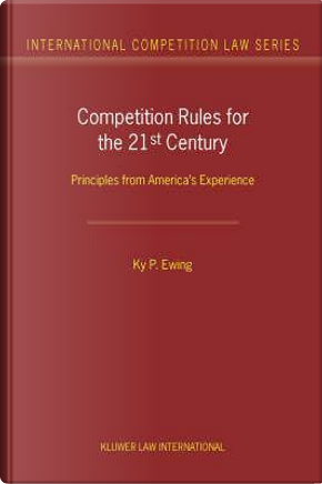 Competition Rules for the 21st Century by Ky, Jr. Ewing