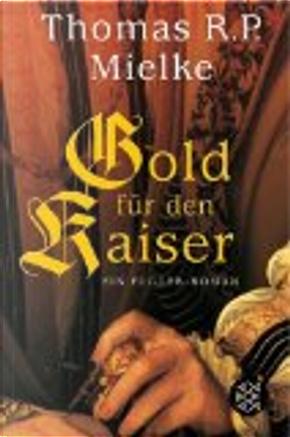 Gold für den Kaiser by Thomas R. P. Mielke