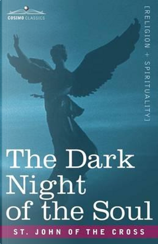The Dark Night of the Soul by Saint John Of The Cross