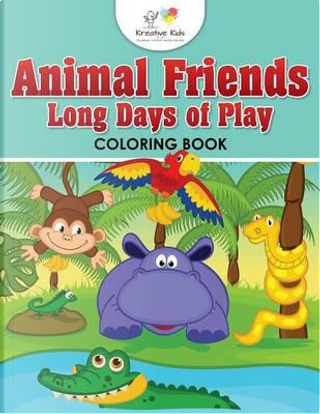 Animal Friends Long Days of Play Coloring Book by Kreative Kids
