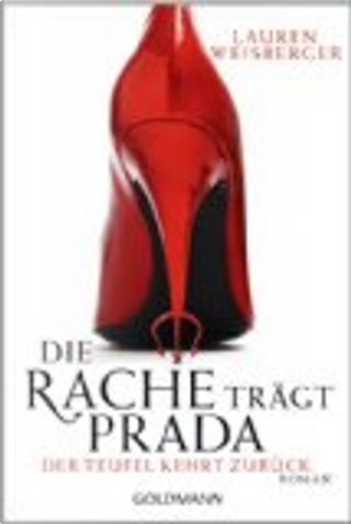 Die Rache trägt Prada. Der Teufel kehrt zurück by Lauren Weisberger