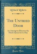 The Untried Door by Richard Roberts