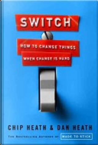 Switch by Chip Heath, Dan Heath