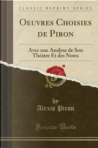 Oeuvres Choisies de Piron by Alexis Piron