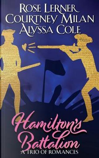 Hamilton's Battalion by Alyssa Cole, Courtney Milan, Rose Lerner