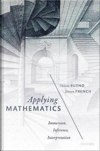 Applying Mathematics by Otávio Bueno