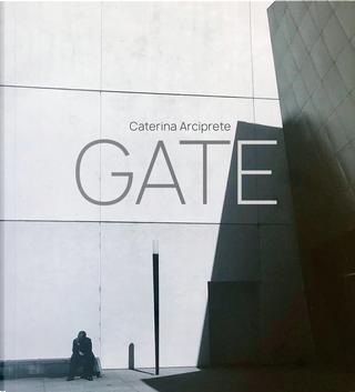 Gate by Caterina Arciprete