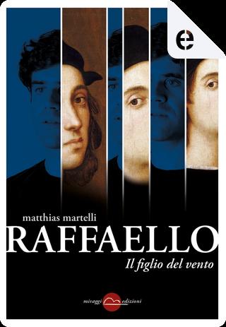Raffaello by Matthias Martelli