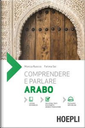 Comprendere e parlare arabo. Con File audio per il download by Monica Ruocco