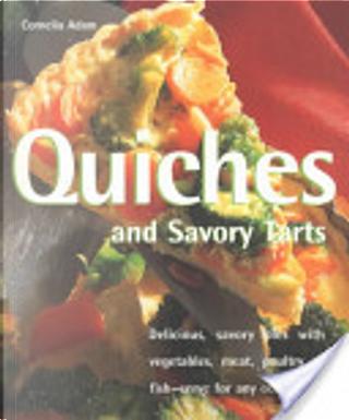 Quiches and savory tarts by Cornelia Adam