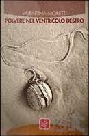 Polvere nel ventricolo destro by Valentina Moretti