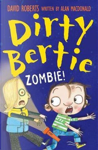Zombie! (Dirty Bertie) by alan macdonald