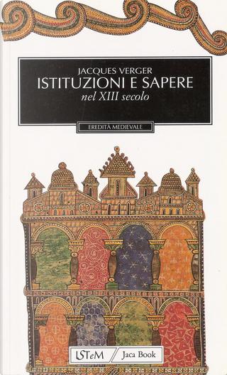 Istituzioni e sapere nel XIII secolo by Jacques Verger