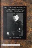 """The 11th SS-Freiwilligen-Panzer-Grenadier-Division """"Nordland"""" by Rolf Michaelis"""