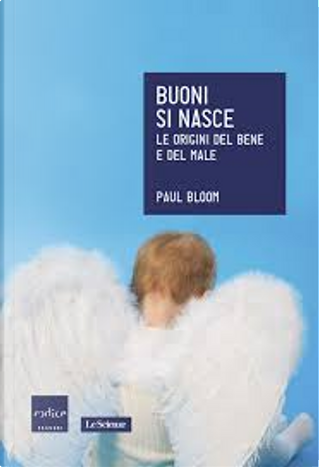 Buoni si nasce by Paul Bloom