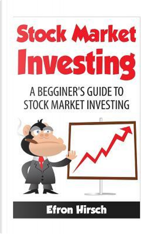 Stock Market Investing by Efron Hirsch