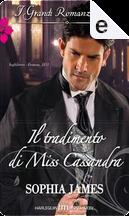 Il tradimento di Miss Cassandra by Sophia James