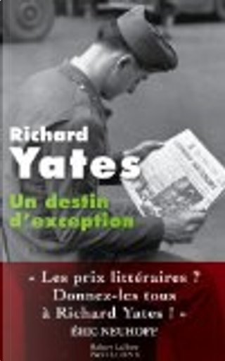 Un destin d'exception by Richard Yates