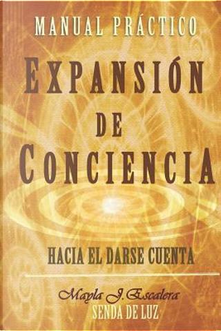 EXPANSIÓN DE CONCIENCIA by Mayla J. Escalera