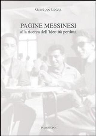 Pagine messinesi. Alla ricerca dell'identità perduta by Giuseppe Loteta