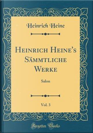 Heinrich Heine's Sämmtliche Werke, Vol. 3 by HEINRICH HEINE